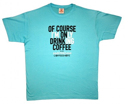 Only Coffee (yeah right!) – T-Shirt